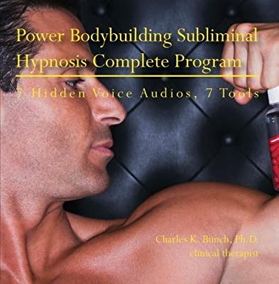 Power Bodybuilding Subliminal Hypnosis Complete Program by Ph.D. Charles K. Bunch