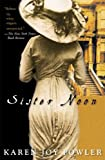 Sister Noon by Karen Joy Fowler front cover