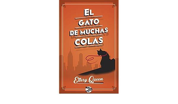 Amazon.com: El gato de muchas colas (Spanish Edition) eBook: Ellery Queen, Francisco Elías: Kindle Store