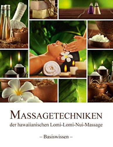 Massagetechniken der hawaiianischen Lomi-Lomi-Nui-Massage: - Basiswissen -
