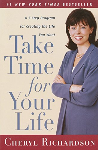 Take Time for Your Life: A Personal Coach's 7-Step Program for Creating the Life You Want -