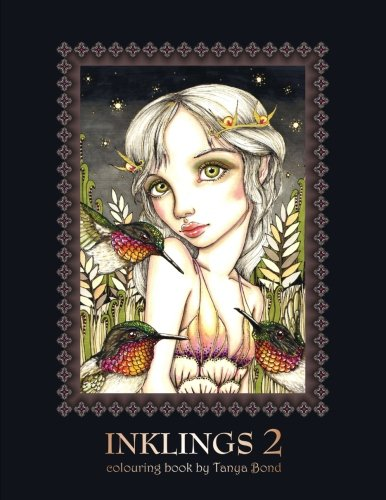INKLINGS 2 colouring book by Tanya Bond: Coloring book for adults, teens and children, featuring 24 single sided fantasy art illustrations by Tanya ... and other charming creatures. (Volume 2) [Tanya Bond] (Tapa Blanda)
