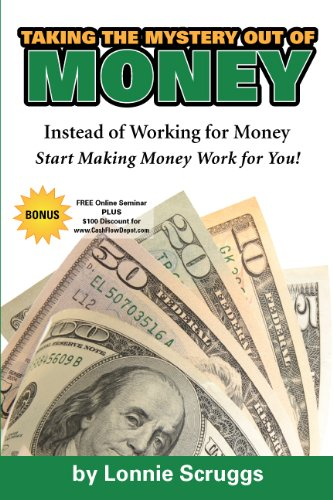 Download Taking the Mystery Out of Money REVISED 2013 – Instead of Working for Money, Learn How to Get Money Working for You Pdf