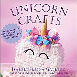 Mundo De Isa Manualidades.Unicorn Crafts More Than 25 Magical Projects To Inspire Your