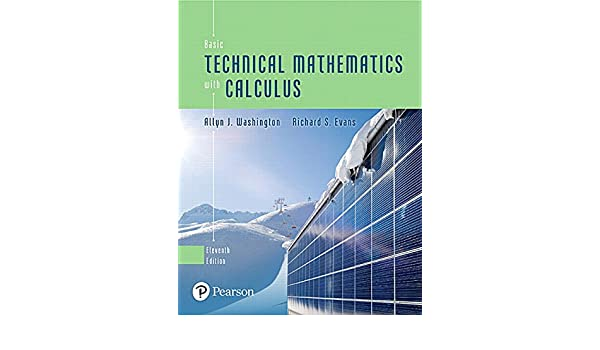 Basic technical mathematics with calculus 11th edition allyn j basic technical mathematics with calculus 11th edition allyn j washington richard evans 9780134437736 amazon books fandeluxe Choice Image