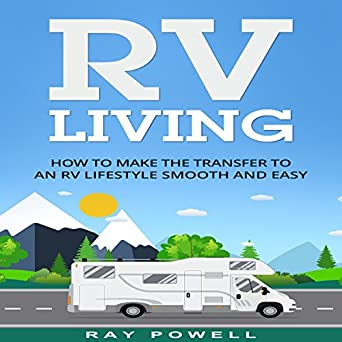 Amazon com: RV Living: How to Make the Transfer to an RV Lifestyle