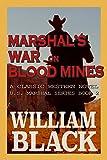 Marshal's War on Blood Mines (A Classic Western Novel) (U.S. Marshal series Book 2)