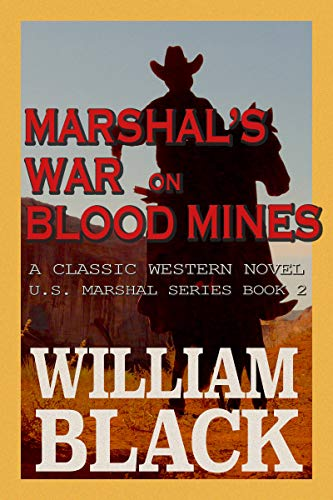 Marshal's War on Blood Mines (A Classic Western Novel) (U.S. Marshal series Book 2) by [Black, William]