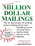 img - for Million Dollar Mailing$: The Art and Science of Creating Money-Making Direct Mail, Including Secrets of Using Direct Mail to Make Money on the Internet by Denison Hatch (2001-05-01) book / textbook / text book