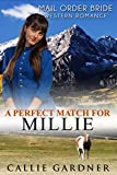 Mail Order Bride: A Perfect Match for Millie: Sweet, Clean, Inspirational Western Historical Romanc