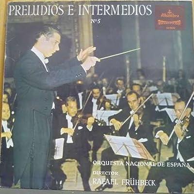 Orquesta Nacional De España Director Rafael Frühbeck De Burgos - Preludios E Intermedios Nº 5 - Alhambra - CS 8579: Orquesta Nacional De España Director Rafael Frühbeck De Burgos: Amazon.es: Amazon.es