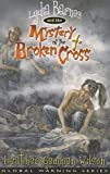 Lydia Barnes and the Mystery of the Broken Cross, Heather Gemmen Wilson, 089827351X