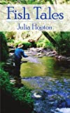 Fish Tales, Julia Hopton, 1425943683