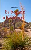 Es Begann in Kalifornien, Peter Arndt, 3842325800