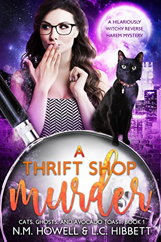 A Thrift Shop Murder: A hilariously witchy reverse harem mystery (Cats, Ghosts, and Avocado Toast Book 1) cover