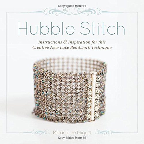 Hubble Stitch: Instructions & Inspiration for this Creative New Lace Beadwork ()