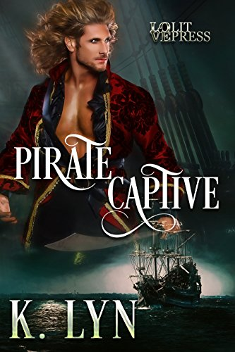 ROMANCE: HISTORICAL: Pirate Captive (A Submission Dominance Romance)