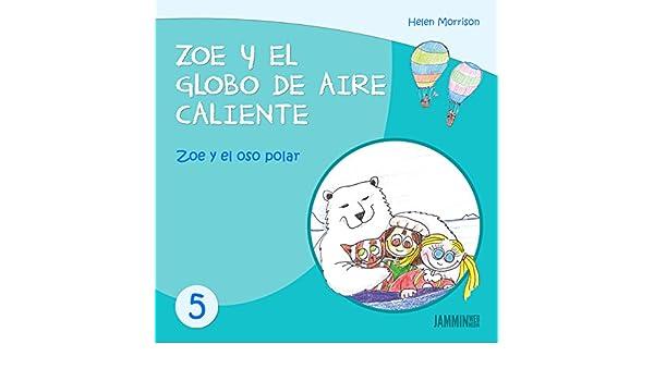 Libros infantiles: Zoe y el Oso Polar - Zoe y el Globo de Aire Caliente (libros infantiles, libros para niños, niños, niñas, libros para niñas, ...