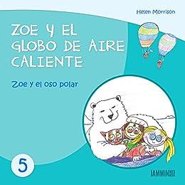 Libros infantiles: Zoe y el Oso Polar - Zoe y el Globo de Aire Caliente (libros infantiles, ...