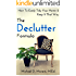 The Declutter Formula: How To Easily Tidy Your Home and Keep It That Way