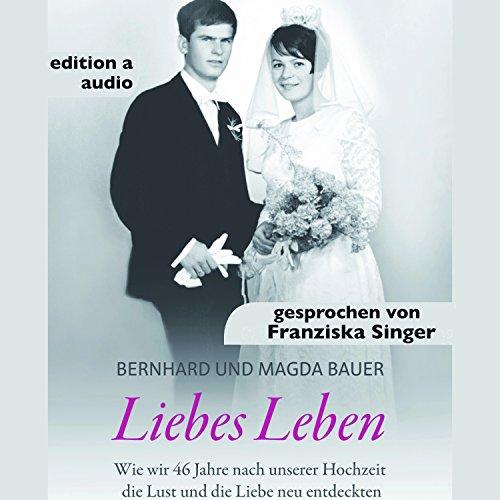 Liebes Leben: Wie wir 46 Jahre nach unserer Hochzeit die Lust und die Liebe neu entdeckten