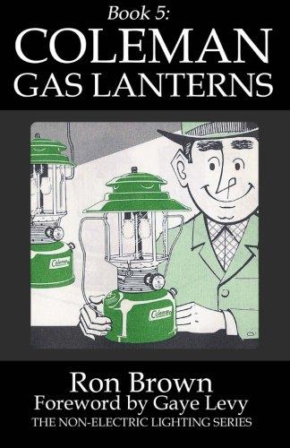 Carbon Lantern - Book 5:  Coleman Gas Lanterns (The Non-Electric Lighting Series)