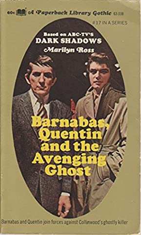 Barnabas, Quentin and the Avenging Ghost (Dark Shadows Quentin)
