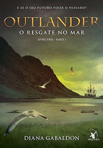 Outlander. O Resgate no Mar - Livro 3. Parte 1
