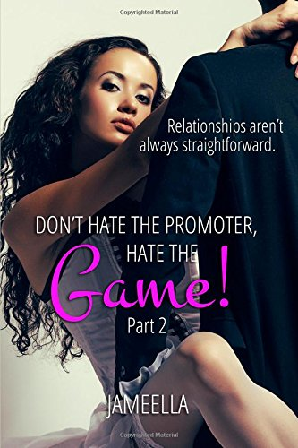 Read Online Don't Hate the Promoter, Hate the Game! Part 2 pdf epub