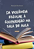 img - for Da viol ncia escolar   coopera  o na sala de aula (Portuguese Edition) book / textbook / text book