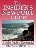 The Insider's Newport Guide - A Quick Guide to Newport, RI
