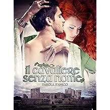 IL CAVALIERE SENZA NOME (Italian Edition)