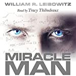 Miracle Man | William R. Leibowitz