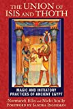 The Union of Isis and Thoth: Magic and Initiatory