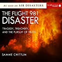 The Flight 981 Disaster: Tragedy, Treachery, and the Pursuit of Truth Audiobook by Samme Chittum Narrated by Keith Sellon-Wright