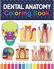 Dental Anatomy Coloring Book: Dental Anatomy Self test Guide for Dental Anatomy Students. Tooth Art & Anatomy Workbook for Kids & Adults. Perfect Gift for Dental Anatomy Students & Dentists. Dental Assisting & Hygienist Coloring Book