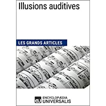 Illusions auditives: Les Grands Articles d'Universalis (French Edition)