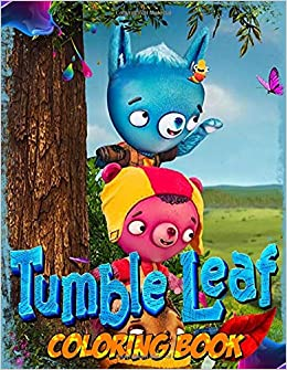 Tumble Leaf Coloring Book Great Coloring Book For Kids Is Tumble Leaf Fan Kids Kenny 9798637067961 Amazon Com Books