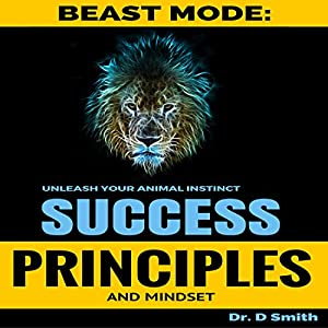 Success Principles: Beast Mode Mindset of Success Audiobook