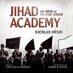 Jihad Academy: The Rise of Islamic State | Nicolas Hénin