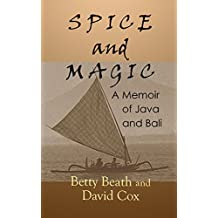 Spice and Magic: A Memoir of Java and Bali