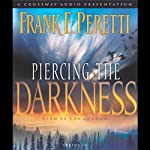 Piercing the Darkness | Frank E. Peretti