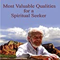 Most Valuable Qualities for a Spiritual Seeker Vortrag von David R. Hawkins Gesprochen von: David R. Hawkins