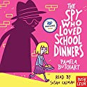 The Spy Who Loved School Dinners Audiobook by Pamela Butchart Narrated by Susan Calman