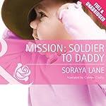 Mission: Soldier to Daddy | Soraya Lane