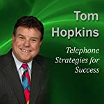 Telephone Strategies for Success: Becoming a Sales Professional | Tom Hopkins