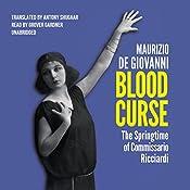 Blood Curse: The Springtime of Commissario Ricciardi | Maurizio de Giovanni