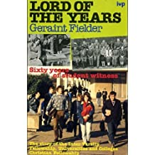 Lord of the Years: Sixty Years of Student Witness - Story of the Inter-Varsity Fellowship/Universities and Colleges Christian Fellowship, 1928-88