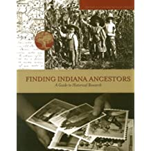 Finding Indiana Ancestors: A Guide to Historical Research