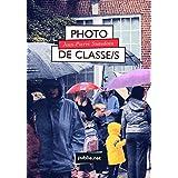 """Photo de classe/s: """"et pas un instant l'idée qu'on pourrait en faire de la littérature"""" (Temps Réel)"""